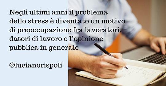 Luciano Rispoli: Lo Stress e il lavoro nell'attenzione delle Istituzioni in Europa e nel Mondo