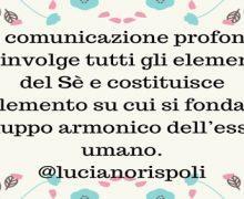 Luciano Rispoli: Comunicazione profonda e riarmonizzazioni del Sé