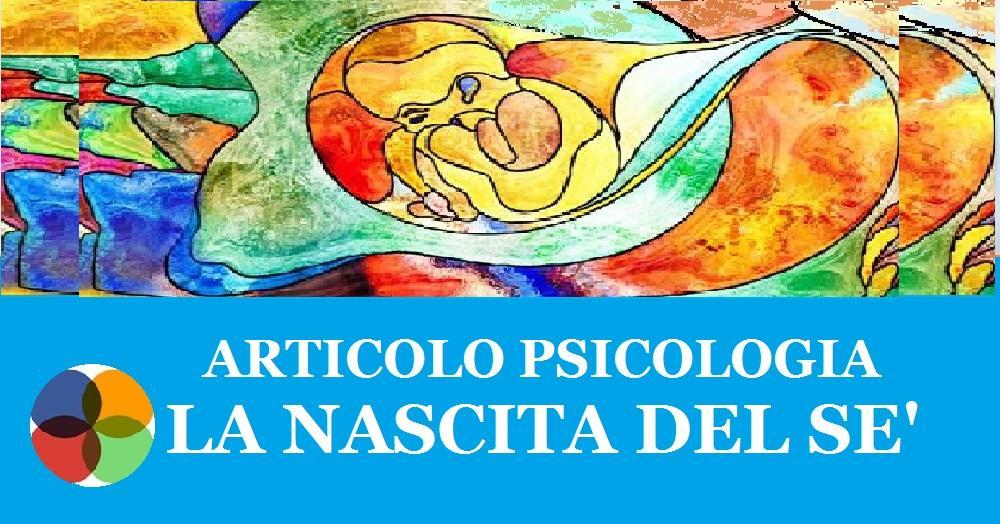 Luciano Rispoli Psicologo-La nascita del Sè-articolo Psicologia