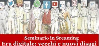 Seminario in Streaming-ERA DIGITALE:VECCHI E NUOVI DISAGI