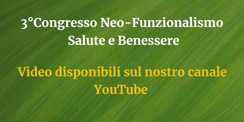 3°Congresso del Neo-Funzionalismo ∼ VIDEO DISPONIBILI SU YOUTUBE